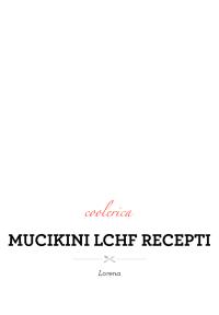 Mucikini LCHF recepti