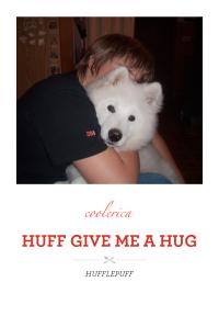 HUFF GIVE ME A HUG