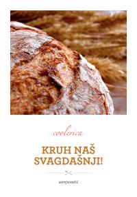 Kruh naš svagdašnji!