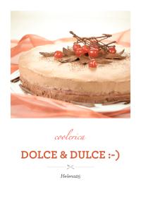 DOLCE & DULCE :-)