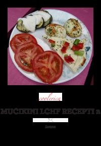 Mucikini LCHF recepti 2