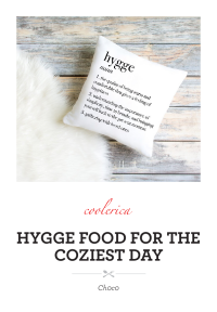 Hygge Food for the Coziest Day