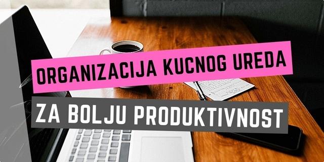 Organizacija kućnog ureda za produktivnost
